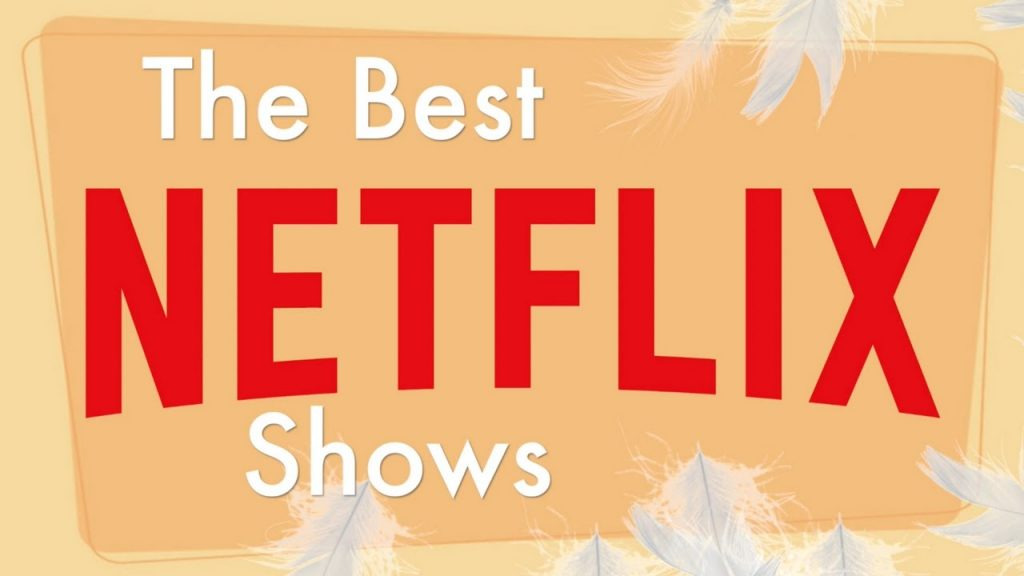 Top 10 Best Netflix Shows And Series