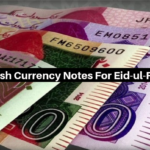 How To Get Fresh Currency Notes For Eid-ul-Fitr 2019